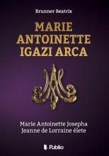 Marie Antoinette igazi arca - Ekönyv - Brunner Beatrix