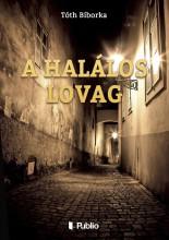 A halálos Lovag - Ekönyv - Tóth Bíborka