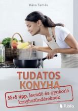 Tudatos konyha - Ekönyv - Kása Tamás