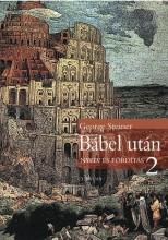 BÁBEL UTÁN - NYELV ÉS FORDÍTÁS 2. - Ekönyv - STEINER, GEORGE