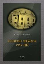 ZSIDÓSORS MOHÁCSON 1944-BEN - Ebook - K. Farkas Claudia