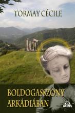 BOLDOGASSZONY ARKÁDIÁBAN - Ekönyv - TORMAY CÉCILE