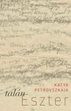 Talán Eszter - Ekönyv - Katya Petrovszkaja