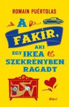 A fakír, aki egy Ikea-szekrényben ragadt - Ebook - Romain Puértolas