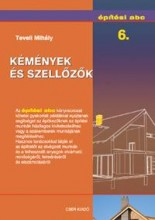 KÉMÉNYEK ÉS SZELLŐZŐK - ÉPÍTÉSI ABC 6. - Ekönyv - TEVELI MIHÁLY
