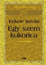 EGY SZEM KUKORICA - Ekönyv - FEKETE ISTVÁN