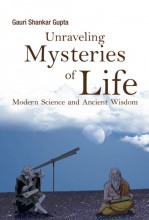 Unraveling Mysteries of Life  - Ebook - Gauri Shankar Gupta