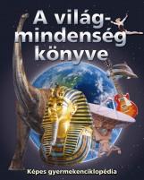 A VILÁGMINDENSÉG KÖNYVE - KÉPES GYERMEKENCIKLOPÉDIA - Ekönyv - MÓRA KÖNYVKIADÓ
