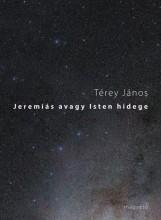 JEREMIÁS AVAGY ISTEN HIDEGE - Ebook - TÉREY JÁNOS