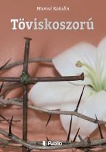 Töviskoszorú - Ekönyv - Marosi Katalin