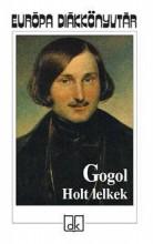 HOLT LELKEK - EDK - - Ekönyv - GOGOL, NYIKOLAJ