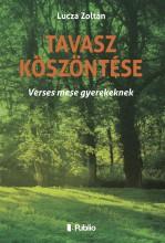 Tavasz köszöntése - Ekönyv - Lucza Zoltán