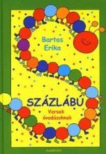SZÁZLÁBÚ - VERSEK ÓVODÁSOKNAK - - Ekönyv - BARTOS ERIKA