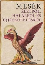 MESÉK ÉLETRŐL, HALÁLRÓL ÉS ÚJJÁSZÜLETÉSRŐL - Ekönyv - BOLDIZSÁR ILDIKÓ