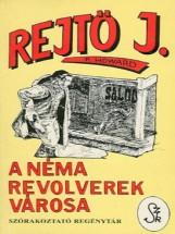 A Néma Revolverek Városa  - Ekönyv - Rejtő Jenő