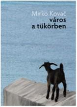 VÁROS A TÜKÖRBEN - Ekönyv - KOVAC, MIRKO