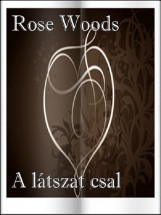 A látszat csal - Ebook - Rose Woods