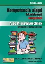 KOMPETENCIA ALAPÚ FELADATSOROK MAGYARBÓL 7. ÉS 8. OSZTÁLYOSOKNAK - Ekönyv - SZABÓ ÁGNES