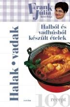 HALAK, VADAK - FRANK JÚLIA KONYHÁJA - Ekönyv - FRANK JÚLIA