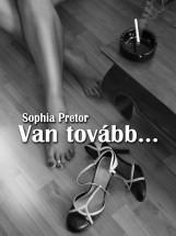 Van tovább… - Ebook - Sophia Pretor