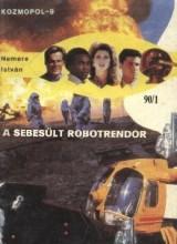 A sebesült robotrendőr - Ekönyv - Nemere István