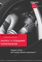 AMIKOR A HŰSÉGESEK HŰTLENKEDNEK - Ekönyv - KIRSHENBAUM, MIRA