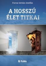 A hosszú élet titkai - Ekönyv - Forrai István