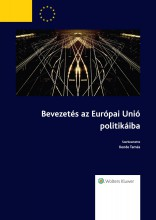 Bevezetés az Európai Unió politikáiba (2015-ös, átdolgozott kiadás) - Ekönyv - Szerkesztő(k): dr. Kende Tamás