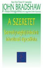 A SZERETET - SZEMÉLYISÉGFEJLŐDÉSÜNK KÖVETKEZŐ LÉPCSŐFOKA - Ekönyv - BRADSHAW, JOHN