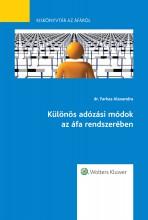 Különös adózási módok az áfa rendszerében - Kiskönyvtár az áfáról 5. rész - Ekönyv - dr. Farkas Alexandra