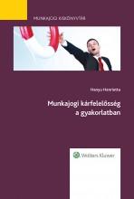 Munkajogi kárfelelősség a gyakorlatban - Munkajogi kiskönyvtár sorozat 7. kötet - Ekönyv - dr. Hanyu Henrietta