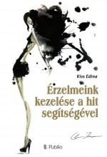 Érzelmeink kezelése a hit segítségével - Ekönyv - Kiss Edina