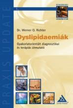 DYSLIPIDAEMIÁK - GYAKORLATORIENTÁLT DIAGNOSZTIKAI ÉS TERÁPIÁS ÚTMUTATÓ - Ekönyv - DR. WERNER O. RICHTER