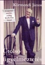 UTOLSÓ FIGYELMEZTETÉS - Ekönyv - KÖRMENDI JÁNOS