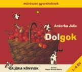 DOLGOK - MŰVÉSZET GYEREKEKNEK - Ekönyv - ANDORKA JÚLIA