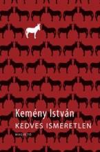 KEDVES ISMERETLEN - Ekönyv - KEMÉNY ISTVÁN