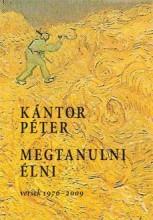 MEGTANULNI ÉLNI - VERSEK 1976-2009 - Ekönyv - KÁNTOR PÉTER