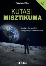 Kutasi Misztikuma 1. kötet - Ekönyv - Nagykutasi Tibor