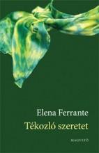 TÉKOZLÓ SZERETET - Ebook - FERRANTE, ELENA