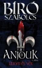 Anjouk I. - Liliom és vér - Ekönyv - Bíró Szabolcs