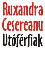 UTÓFÉRFIAK - Ekönyv - RUXANDRA CESEREANU