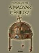 A MAGYAR GÉNIUSZ - Ekönyv - HANKISS JÁNOS