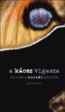 A KÁOSZ VIGASZA - Ekönyv - KORTÁRS HORVÁT KÖLTŐK ANTOLÓGIÁJA