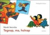 TEGNAP, MA, HOLNAP - FELELGETŐS KÖNYV - Ekönyv - MARÉK VERONIKA