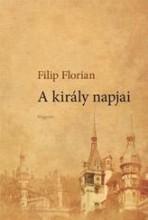 A KIRÁLY NAPJAI - Ekönyv - FLORIAN FILIP