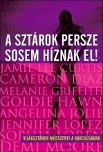 A SZTÁROK PERSZE SOSEM HÍZNAK EL - Ebook - PARKER, ADELE