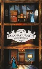 A babaház úrnője - Ekönyv - Jessie Burton