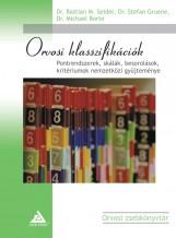 ORVOSI KLASSZIFIKÁCIÓK – PONTRENDSZEREK, SKÁLÁK, BESOROLÁSOK, KRITÉRIUMOK NEMZET - Ekönyv - DR. BASTIAN M. SEIDEL, DR. STEFAN GRUENE