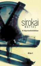 A káprázatbeliekhez - Ekönyv - Sirokai Mátyás