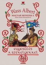 EGYESÜLÉS A SZÉKELYEKKEL - MAGAR MONDÁK 4. - Ekönyv - WASS ALBERT
